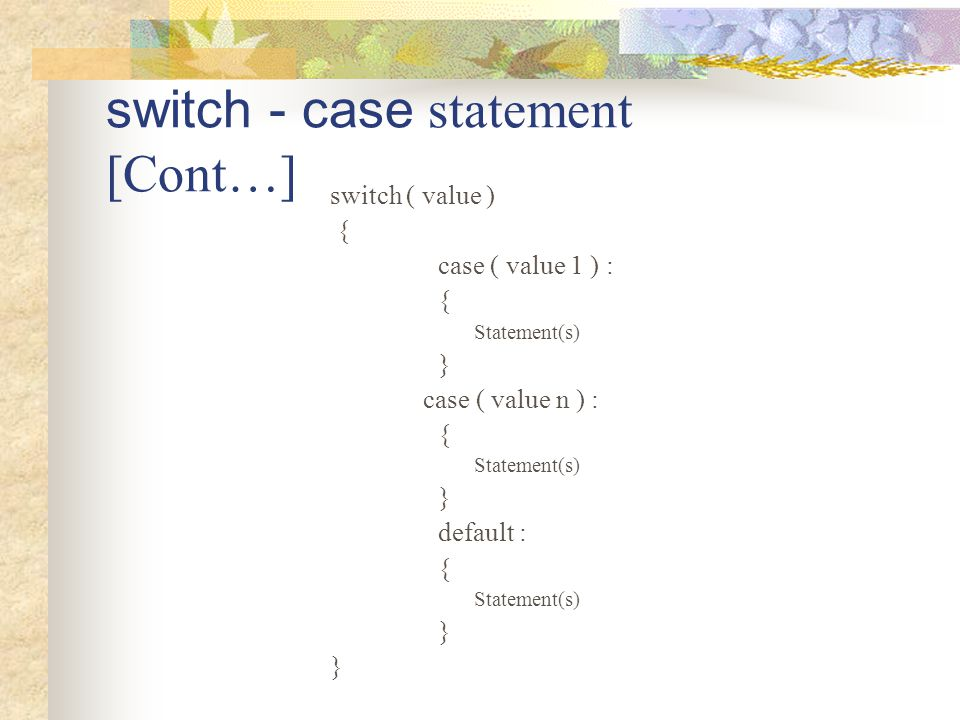 switch - case statement [Cont…]